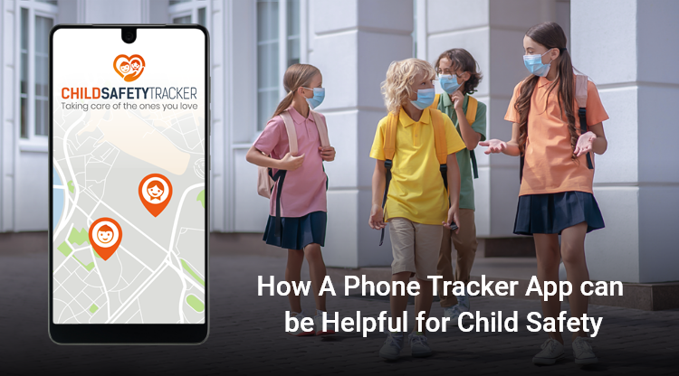 As Schools Begin to Reopen: How A Phone Tracker App Can Be Helpful for Child Safety