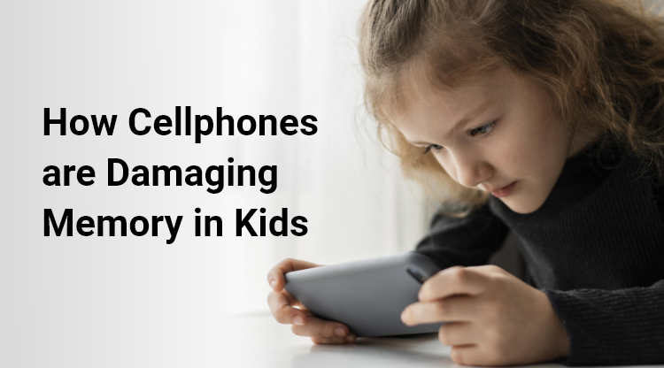 How Cellphones are Damaging Memory in Kids