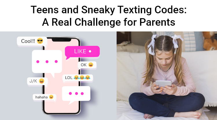Teens and Sneaky Texting Codes: A Real Challenge for Parents